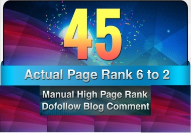provide 45 Manual DoFollow Blog Comment Actual PR 6 To 2