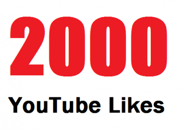 Fast 2000 YouTube Likes from Top  Social Exchanges