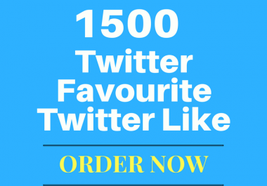 Give you 1500 Twitter Favorites to your Twitter link fast