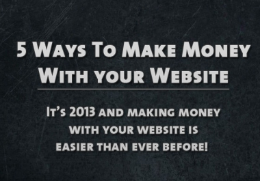 tell You 5 Best Ways to Make Money With Your Website or Blog