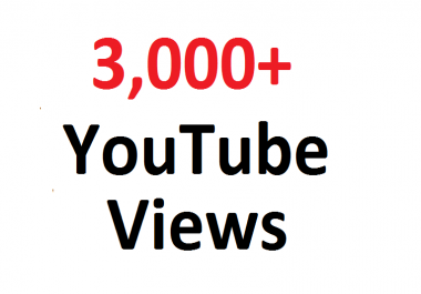 give you 3,000 youtube views to your youtube video,started within 2-4 hours