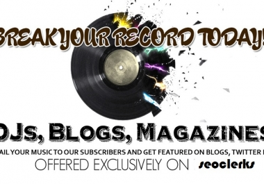 I will email your Song or Video to 3000 DJs and 2000 Music Blogs@!!!##$$$$#