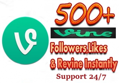 add 500 Vine Followers Or Likes Or Revine