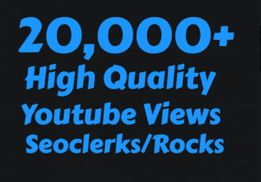 I will Add 20,000 High Quality Views