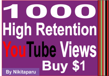 Provide you 1500+ High Retention views
