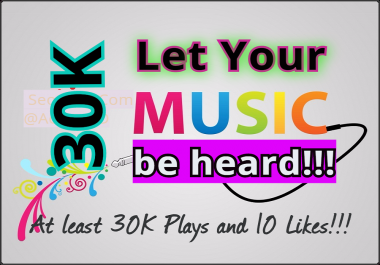 At least 30K Listeners and 10 Favorite ,  Let your Music Be heard in Safe way