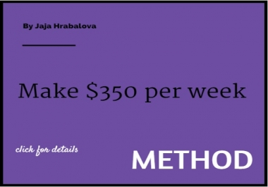 Method earn $350 per week!