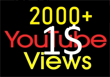 Instant Start 2000+ You tube views with Lifetime Guranteed