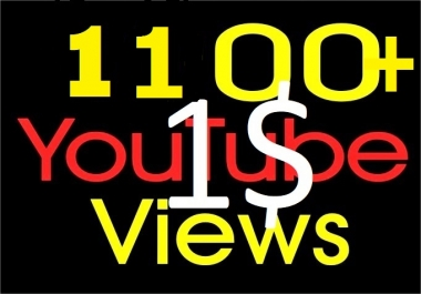 I will Add 1100+ High Quality Youtube views