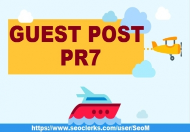 Add Your Guest Post on PR7 DA93 TF81 blog