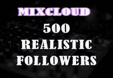 I will add 110 Followers for your MIXCLOUD