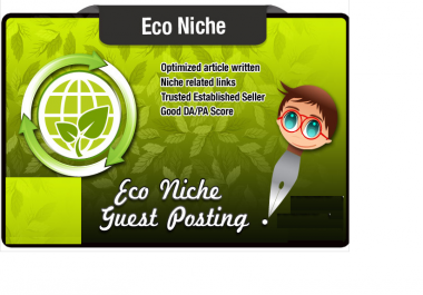 write an Seo Optimised Eco /Solar Niche and Guest Post it on a Green Niche Site