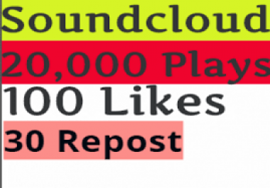 20,000 soundcloud Play 100 Likes 30 Repost  within 24 Hours