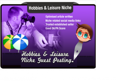 write and Publish a Guest Post on a HOBBIES Niche Optimised Article DA29 PA12