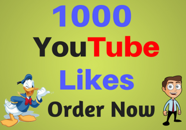 i give you 1000 youtube video likes
