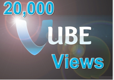 deliver 20,000 VUBE views