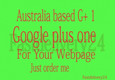 deliver 100+ Australia based G+ 1google plus one for your webpage within 2 hours