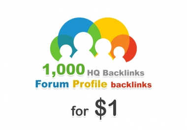 1000 forum profiles backlinks for your website
