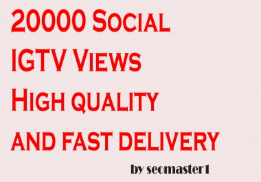 HQ Real and Non Drop instant 20000 social TV video views services professionally