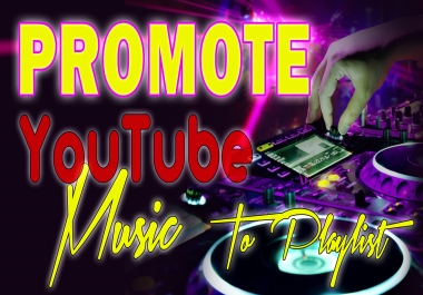 Viral Music / Song Video Promotion Via YT Popular Playlists