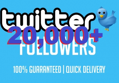 Amazing 20,000 + Twitter followers or 5000 rewteets or 5000 favorites