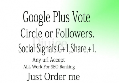 Add 305+ GOOGLE Plus Vote For Websites Or Google Plus Follow To Your Circle
