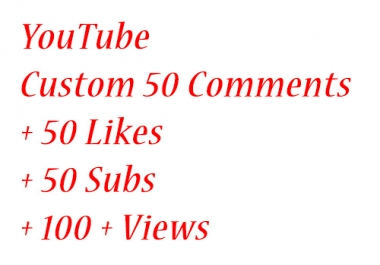 YouTube Custom 50 Comments + 50Likes + 50Subs + 100++ Views in Your Video only