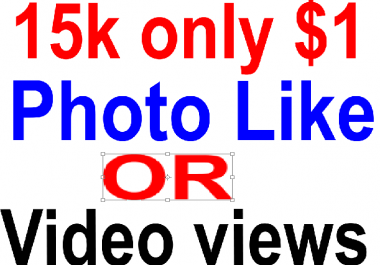 I will give you 10k (10000)  Like OR 10k (10000) Views only