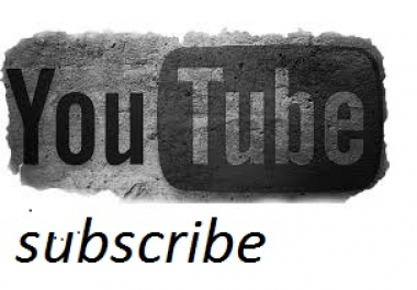 I will  30+  YouTube Subs cribers,100 real & Genuine only