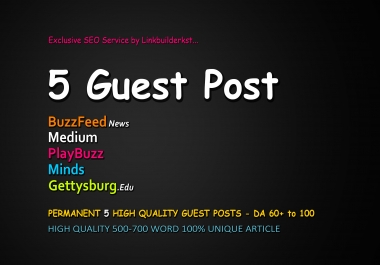Permanent 5 High Quality Guest Posts On DA 60+ to 100 Platforms