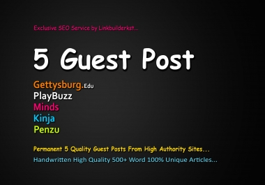 Write And Publish 5 High Quality Dofollow Guest Posts On DA 60+ to 100 Platforms