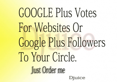 Add 305+ GOOGLE Plus Vot For Websites Or Google Plus Follows To Your Circle