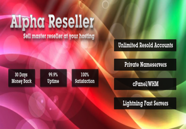 Alpha Master Reseller Hosting With Unlimited Cpanel + Reseller + Master Reseller Creation (6 Month)