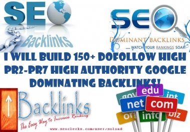 I Will Build 150+ DOFOLLOW High PR2-PR7 High Authority Google Dominating BACKLINKS