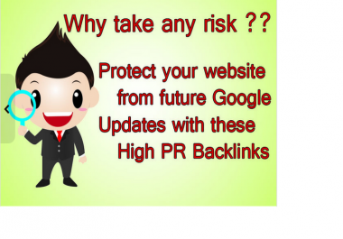 safeguard your Site against future Google updates with 10 High PR 9 Backlinks