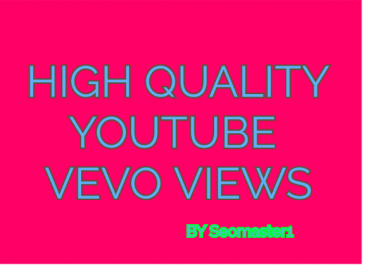 1500+ High Quality Youtube VEVO View +20 LIKE Fast delivery