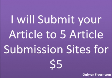 I will Submit your Article to 5 Article Submission Sites