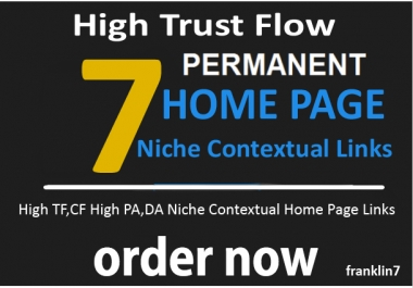 7 High Trust Flow Permanent Niche Contextual Home Page Backlinks