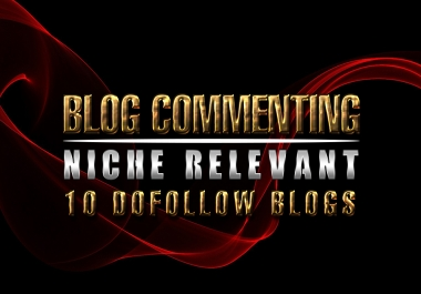 i will comment 10 niche relevant blogs on dofollow pages