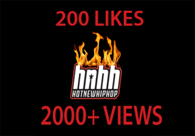 give 200 likes and 1000 views on hotnewhiphop