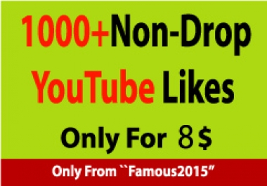 1000+ Non-Drop YouTube Likes
