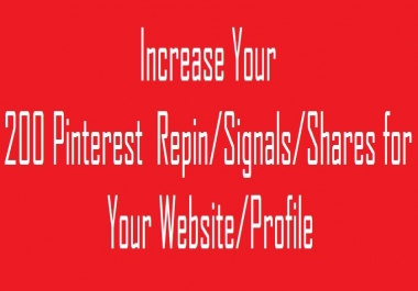 You Will Get Quick 200 Repin/Signals/Shares For Your Website Or Profile