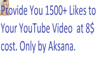 I will add 1500 ++ likes manually to your any any youtube video only