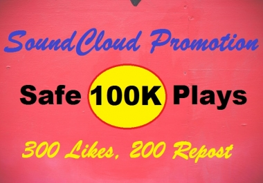 Add 100K S0undcloud Plays And 300 Likes-200 Repost,5 Comments