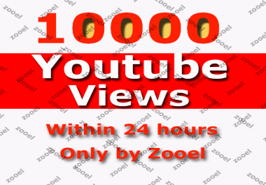 10000+  Youtube Views to get you within 24 hours