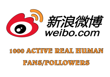 1000+ REAL HUMAN ACTIVE Sina Weibo fans followers