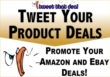 promote your Amazon or eBay Deal or Sale on an established Twitter Deal Feed