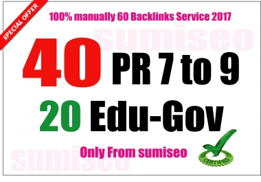 I will manually create 40 PR 9-7 + 20 EDU. Gov Backlinks, Skyrocket Your Ranking