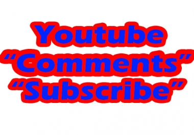 Get 15 Youtube Comments or 100 Subscribe no bot use