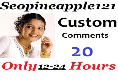 Guaranteed 20 Custom Comment 12-24 hours in complete